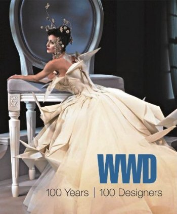 Журнал WWD написал книгу 100-летия истории моды